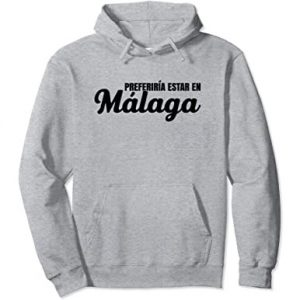 Sudadera con capucha Preferiría estar en Málaga